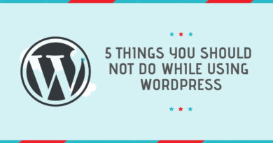 5 things you should not do while using wordpress