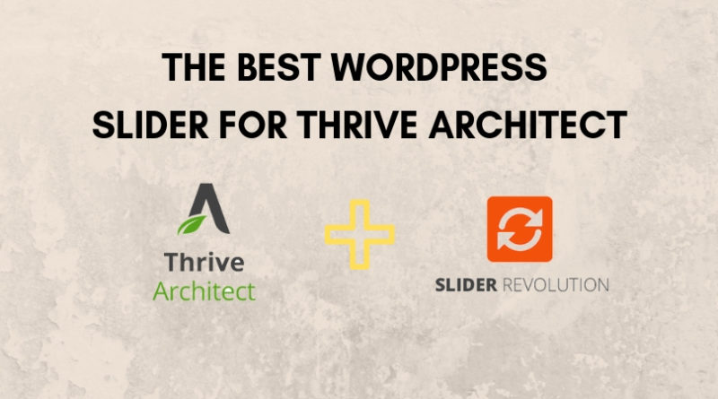 The Best WordPress Slider For Thrive Architect