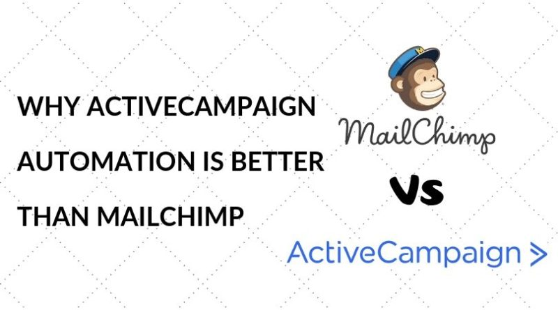 Why ActiveCampaign Automation is better than MailChimp