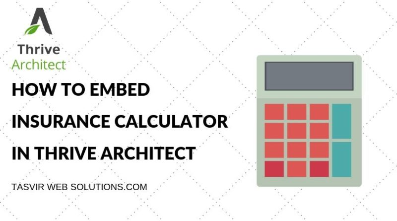 How to embed insurance calculator in Thrive Architect WordPress