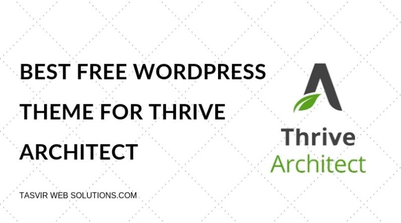 Best Free WordPress theme for Thrive Architect