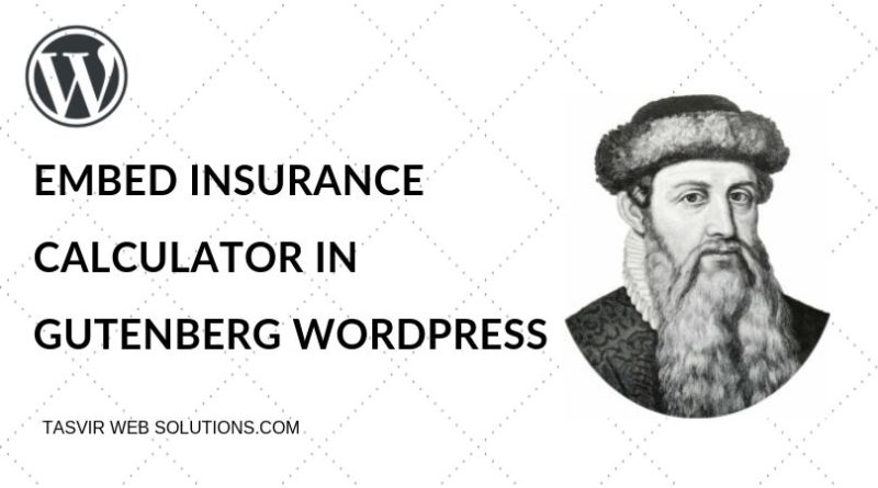 how to embed insurance calculator in gutenberg wordpress