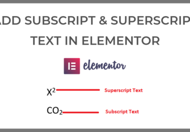 How to add subscript and superscript text in elementor