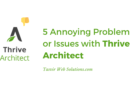 5 Annoying Problems or issues with Thrive Architect