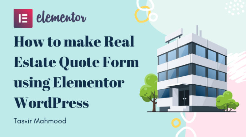 How to make Real Estate Quote Form using Elementor WordPress
